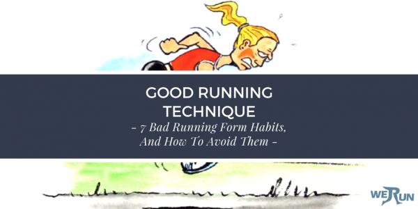 good running technique - 7 bad running form habits